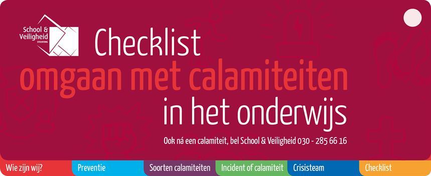 Stichting School&Veiligheid - Omgaan met calamiteiten in het onderwijs